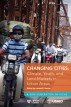 Changing Cities: Climate, Youth, and Land Markets in Urban Areas